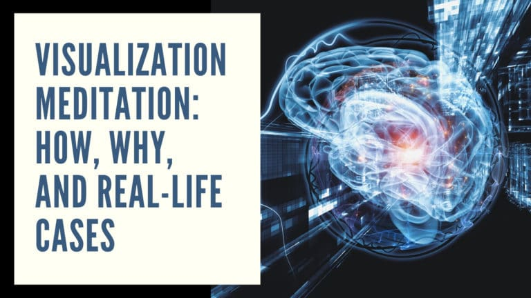 Visualization Meditation: How, Why, and Real-Life Cases