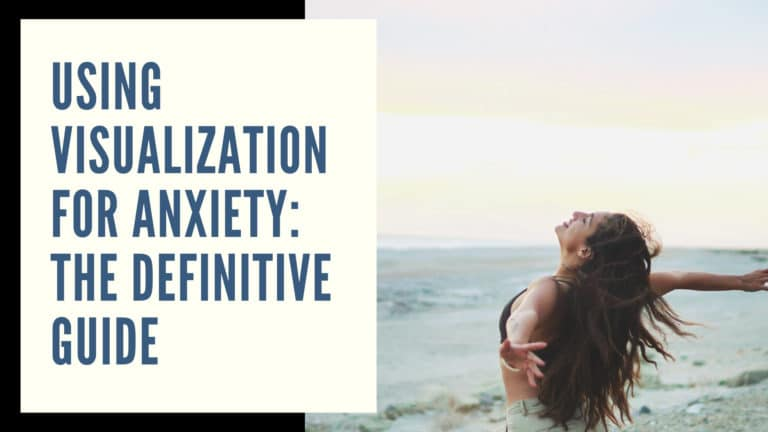 Using Visualization for Anxiety: The Definitive Guide